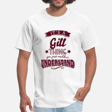 Gill its a gill name surname thing - Men's T-Shirt