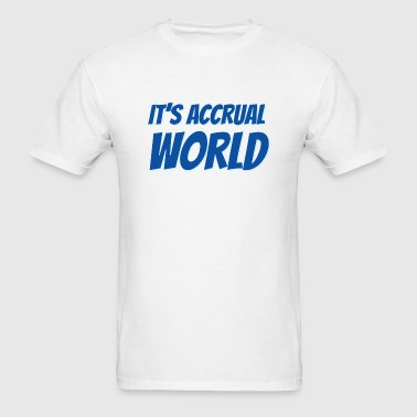 It's Accrual World - Men's T-Shirt