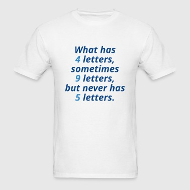 What Has 4 Letters - Men's T-Shirt