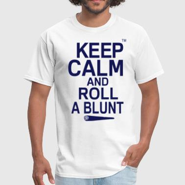 Keep Calm And Roll A Blunt - Men's T-Shirt