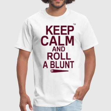 Roll A Blunt Keep Calm And Roll A Blunt - Men's T-Shirt