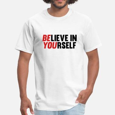 Motivational Sports Believe in Yourself - Men's T-Shirt