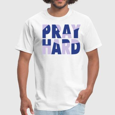 PRAY HARD - Men's T-Shirt