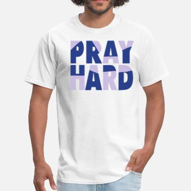 Christ Like Swag PRAY HARD - Men's T-Shirt