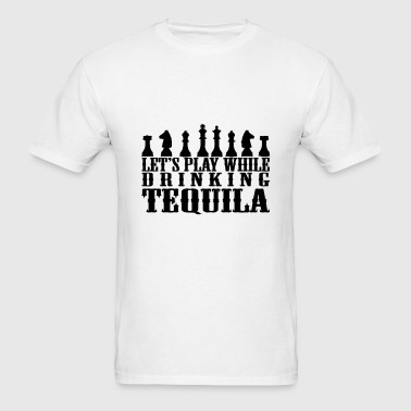 Let's Play While Drinking Tequila - Men's T-Shirt