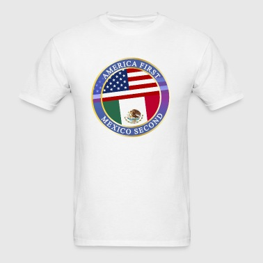 AMERICA FIRST MEXICO SECOND - Men's T-Shirt