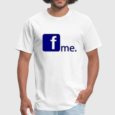fuck me - Men's T-Shirt
