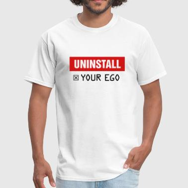 Uninstall Your Ego - Men's T-Shirt