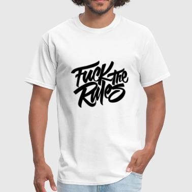 fuck the rules - Men's T-Shirt