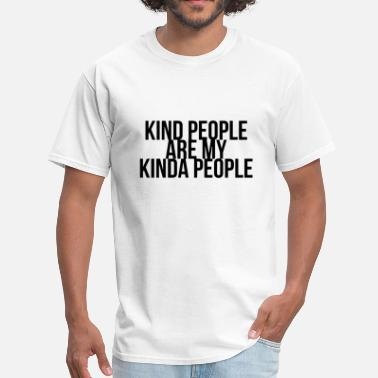 My People KIND PEOPLE ARE MY KINDA PEOPLE - Men's T-Shirt