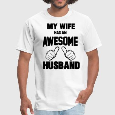 Has MY WIFE HAS AN AWESOME HUSBAND - Men's T-Shirt