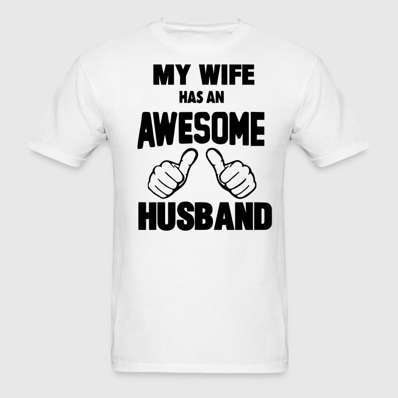 MY WIFE HAS AN AWESOME HUSBAND - Men's T-Shirt