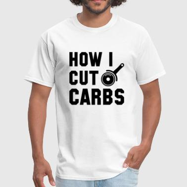 I Love Carbs How I Cut Carbs - Men's T-Shirt