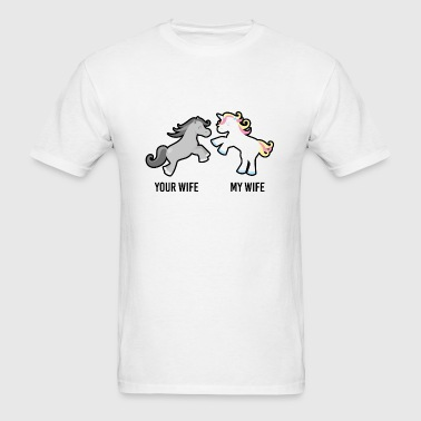 Your Wife My Wife Unicorn - Men's T-Shirt