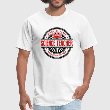 Science Class World class science teacher limited edit - Men's T-Shirt