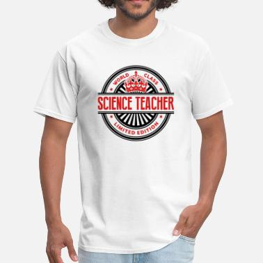 World class science teacher limited edit - Men's T-Shirt