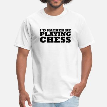 Rather id rather be playing chess - Men's T-Shirt