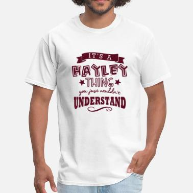 Hayley its a hayley name forename thing - Men's T-Shirt