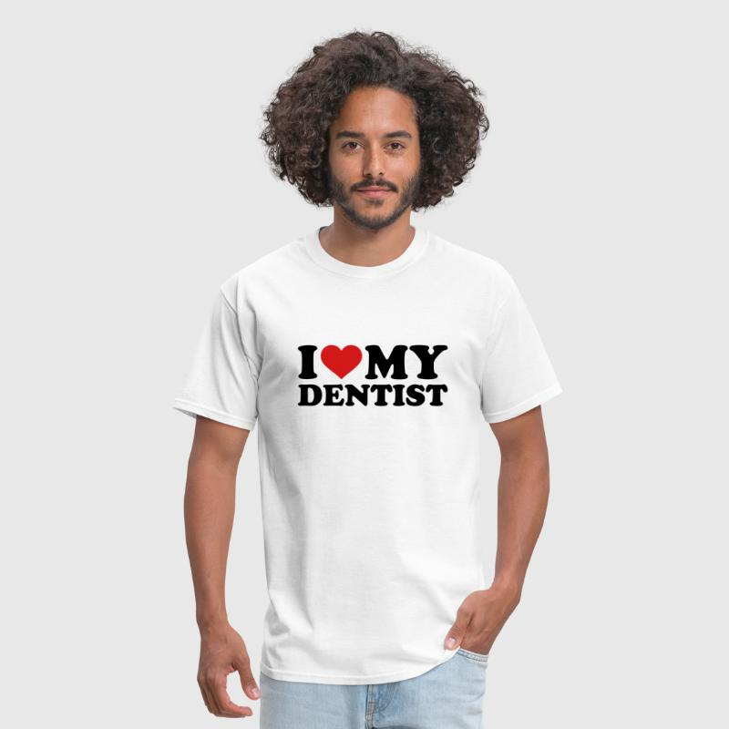 I love my Dentist - Men's T-Shirt