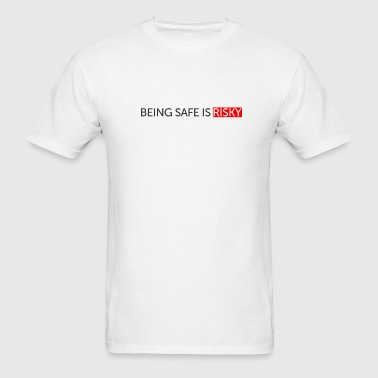 Safe Is Risky - Men's T-Shirt