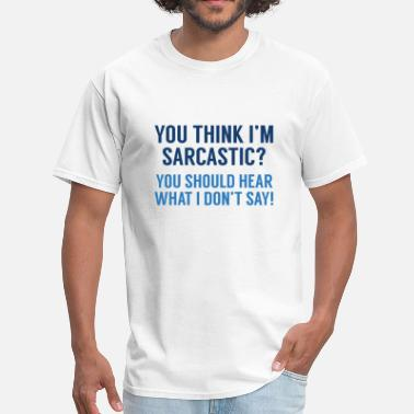 df7c96243569 Shop Sarcastic Sayings T-Shirts online | Spreadshirt