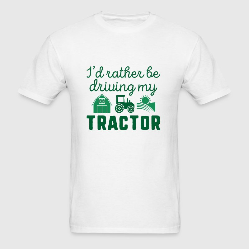 I'd Rather Be Driving My Tractor - Men's T-Shirt