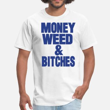 Weed Money MONEY WEED & BITCHES - Men's T-Shirt