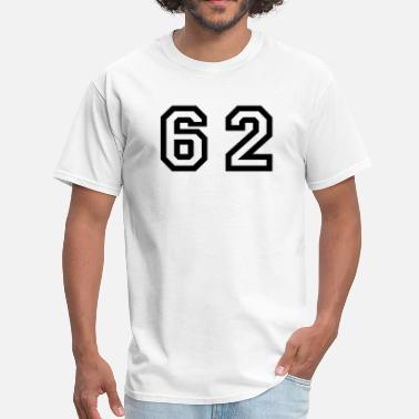 Number 62 Number - 62 - Sixty Two - Men's T-Shirt