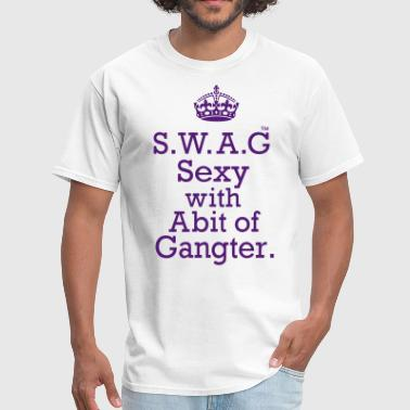 Roll That Shit. Light That Shit. Smoke That Shit S.W.A.G Sexy With Abit of Gangster - Men's T-Shirt