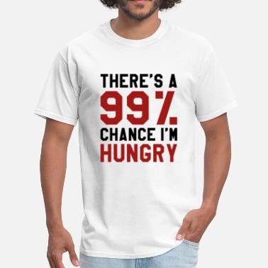Im Hungry I'm Hungry - Men's T-Shirt