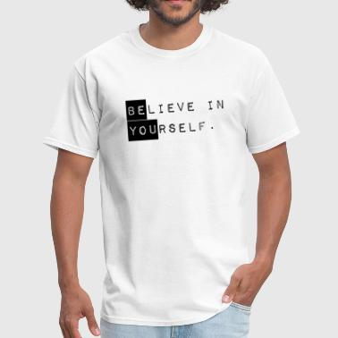 GUYS Believe in Yourself - Be You Shirt Black - Men's T-Shirt