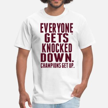 Some Girls Chase Boys I Pass Em Everyone Gets Knocked Down. Champions get up. - Men's T-Shirt