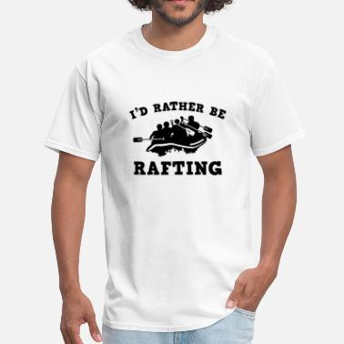 Rather I'd Rather Be Rafting - Men's T-Shirt