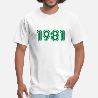 1981 Year 1981, Numbers, Year, Year Of Birth - Men's T-Shirt