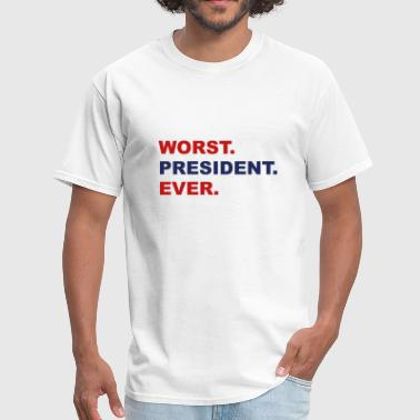Worst Worst President Ever - Men's T-Shirt
