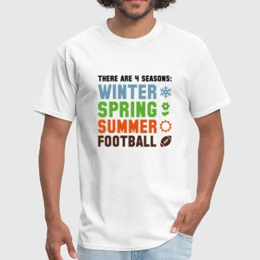 There Are Four Seasons Four Seasons Football - Men's T-Shirt