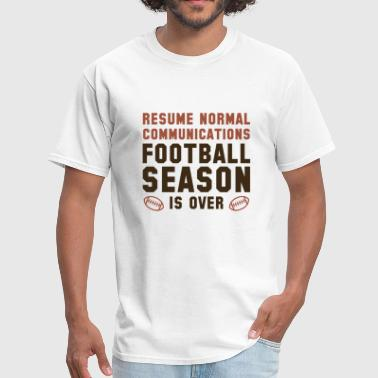 Funny Community College Jokes Football Season Is Over - Men's T-Shirt