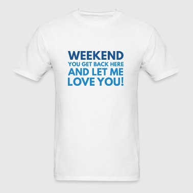Weekend - Men's T-Shirt
