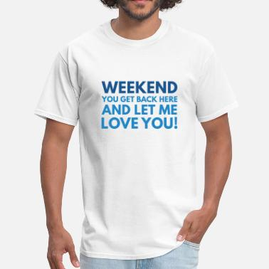 Weekender Weekend - Men's T-Shirt