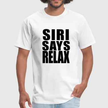 Siri Says Relax - Apple iPhone Parody - Men's T-Shirt