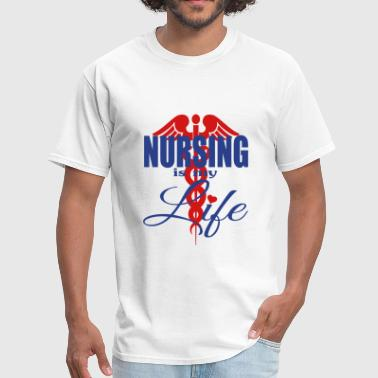Nursing Is Life - Men's T-Shirt
