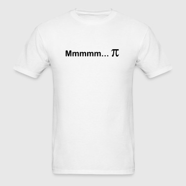 Mmmmmmm...Pi - Men's T-Shirt