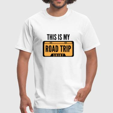 Road Trip Funny Road Trip Shirt - Men's T-Shirt