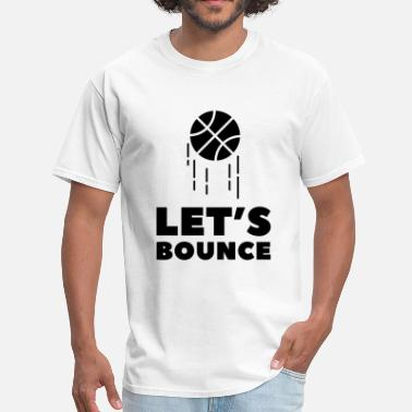 Bouncing Ball Let's Bounce - Men's T-Shirt