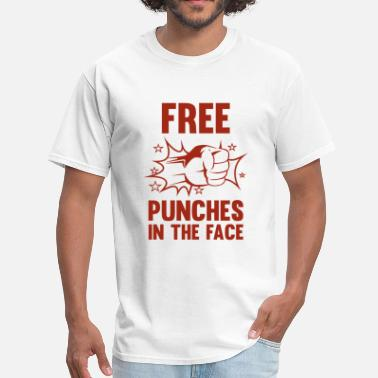 Punch Insults Free Punches In The Face - Men's T-Shirt