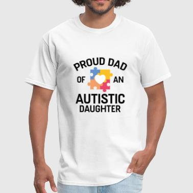 Proud Dad Of An Autistic Daughter - Men's T-Shirt