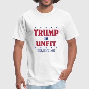 Trump Is Unfit - Men's T-Shirt