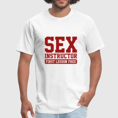 Sex Instructor First Lesson Free Sex Instructor - Men's T-Shirt