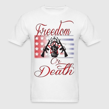 Freedom Or Death Gas Mask - Men's T-Shirt