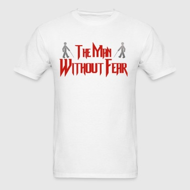 man without fear - Men's T-Shirt